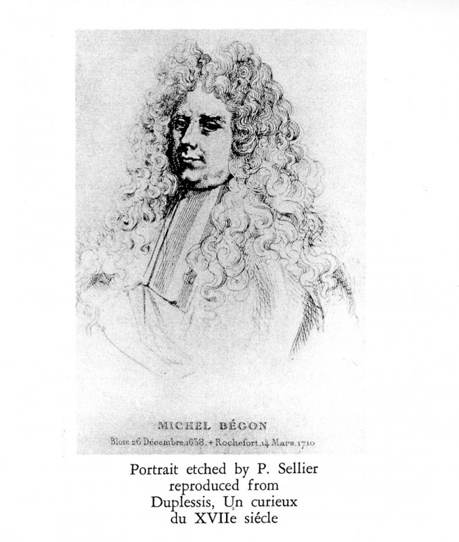 Michel Bégon, governor of the French Antilles, for whom the genus Begonia was named by Charles Plumier. Portrait etched by P Sellier in Duplessis, Un curieux du XVIIe siécle