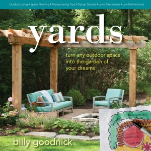 yards, turn any outdoor space into the garden of your dreams Billy Goodnick 2013, St Lynn's Press