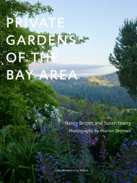 Private Gardens of the Bay Area by Nancy Berner & Susan Lowry
